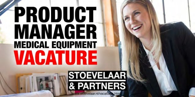 vacature product manager medical equipmentWerving En Selectie Vacatures.htm #15