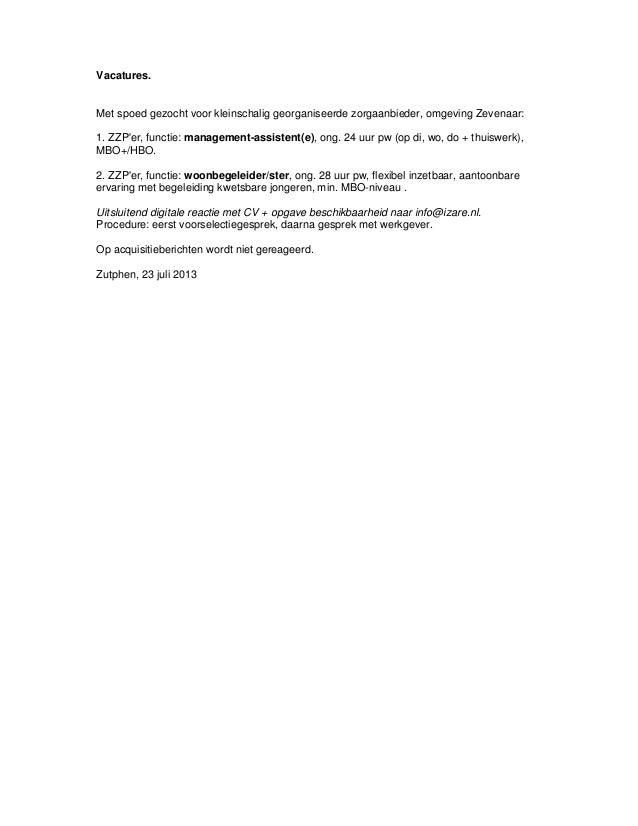 Vacatures. Met spoed gezocht voor kleinschalig georganiseerde zorgaanbieder, omgeving Zevenaar: 1. ZZP'er, functie: manage...