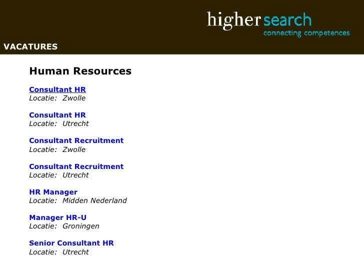 Human Resources Consultant HR Locatie: Zwolle  Consultant HR  Locatie: Utrecht   Consultant Recruitment  Locatie: Zw...