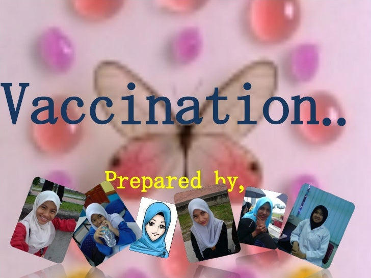 Vaccination.. Prepared by,
