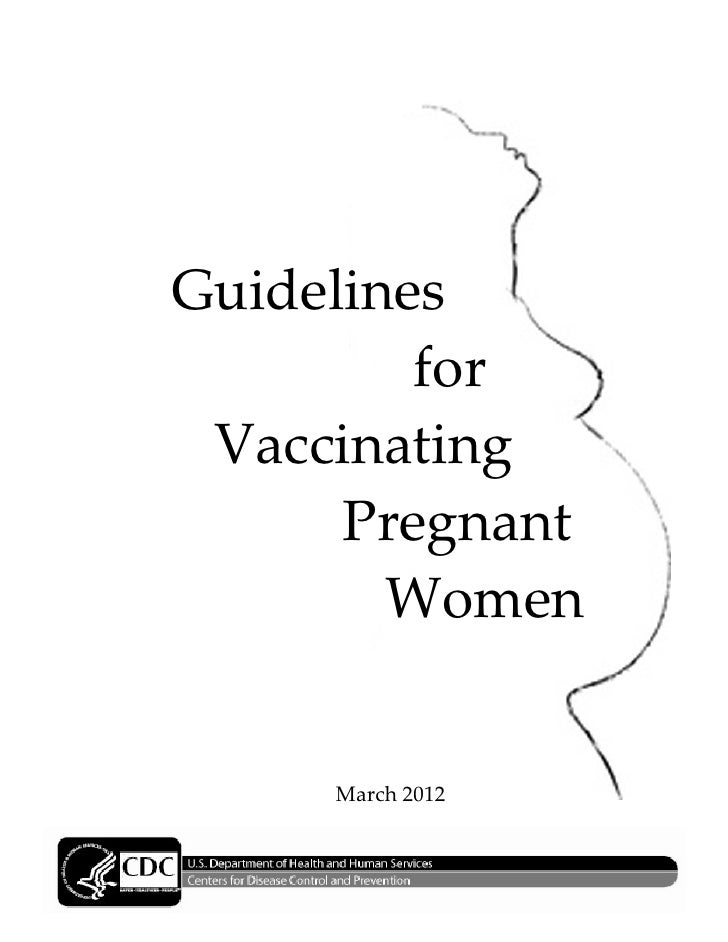 Guidelines         for Vaccinating      Pregnant        Women     March 2012