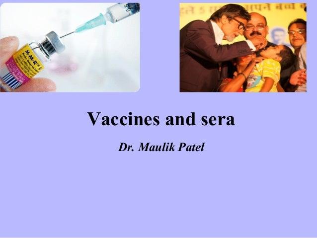 Vaccines and sera Dr. Maulik Patel