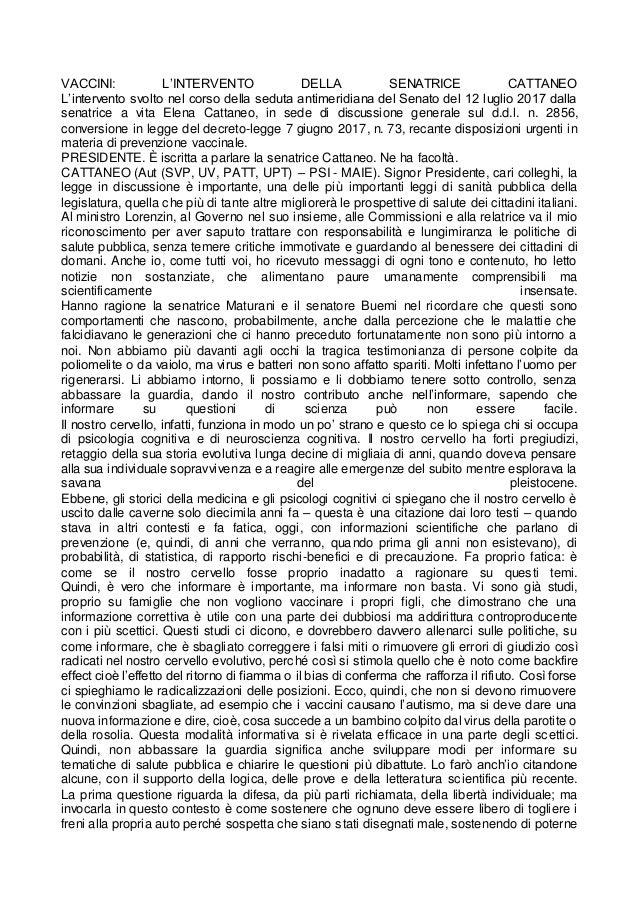 VACCINI: L'INTERVENTO DELLA SENATRICE CATTANEO L'intervento svolto nel corso della seduta antimeridiana del Senato del 12 ...