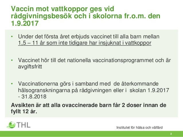 Tva doser av vaccinet behovs