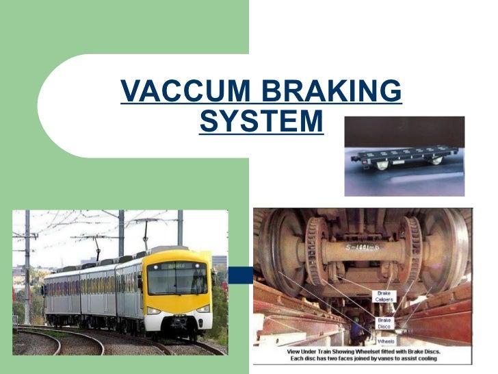 VACCUM BRAKING SYSTEM