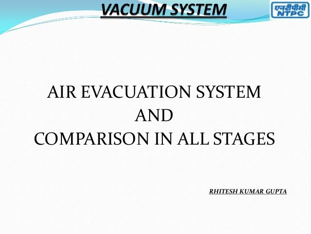 AIR EVACUATION SYSTEM AND COMPARISON IN ALL STAGES RHITESH KUMAR GUPTA