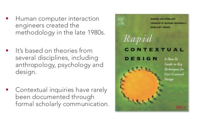 ! Human computer interaction engineers created the methodology in the late 1980s. ! It's based on theories from several ...