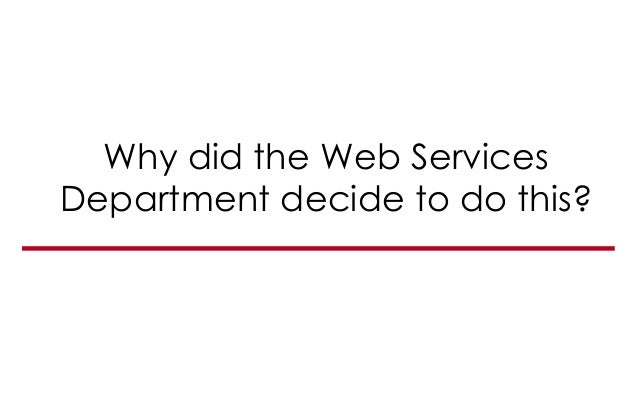 Why did the Web Services Department decide to do this?