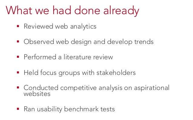 What we had done already ! Reviewed web analytics ! Observed web design and develop trends ! Performed a literature rev...
