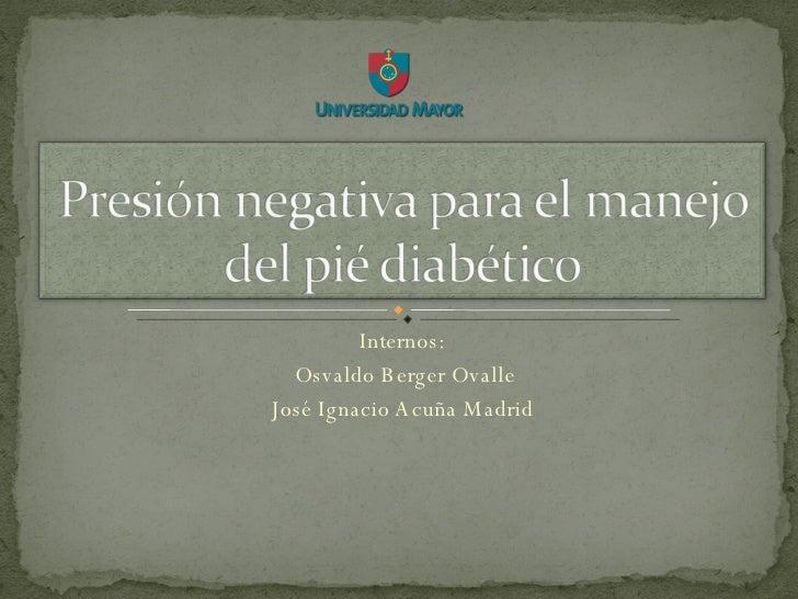 Internos: Osvaldo Berger Ovalle José Ignacio Acuña Madrid