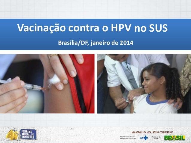 Vacinação contra o HPV no SUS Brasília/DF, janeiro de 2014