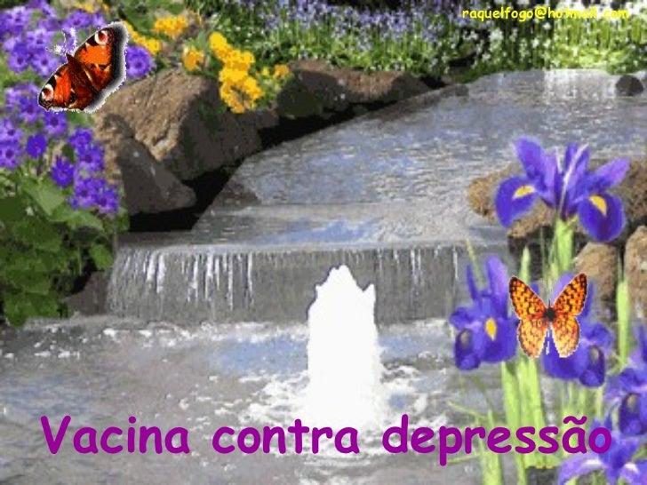 raquelfogo@hotmail.com Vacina contra depressãoVacina contra depressão                 raquelfogo@hotmail.com