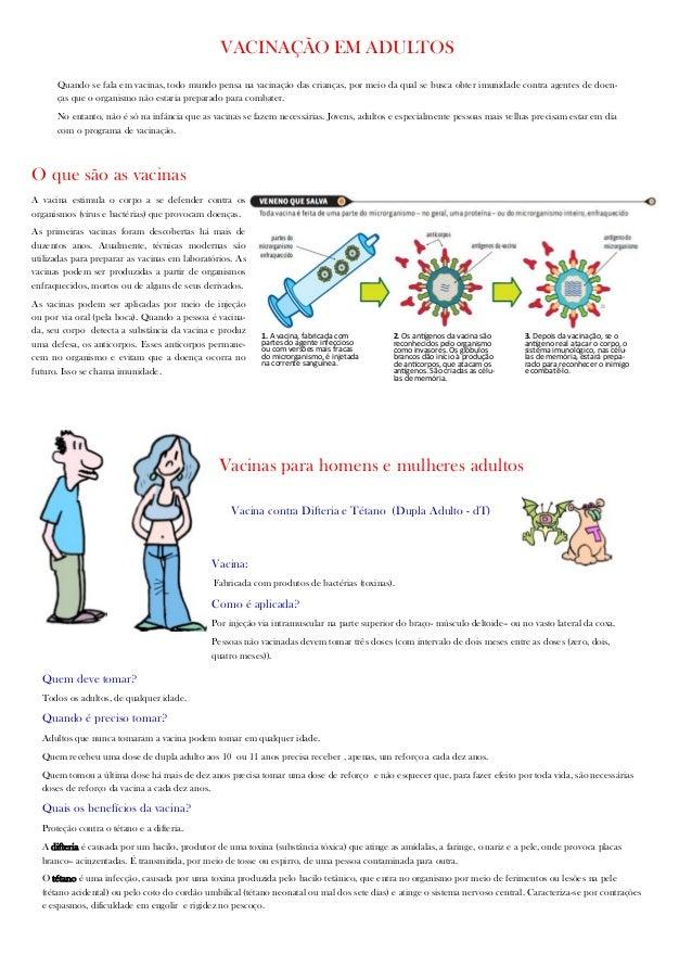 VACINAÇÃO EM ADULTOS Quando se fala em vacinas, todo mundo pensa na vacinação das crianças, por meio da qual se busca obte...