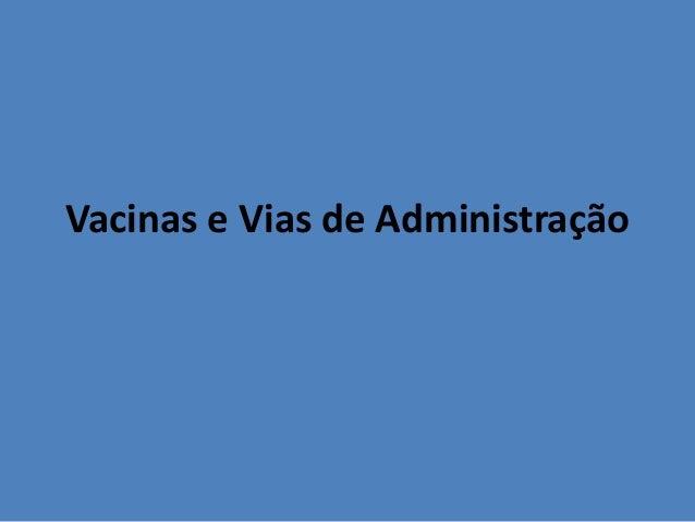 Vacinas e Vias de Administração