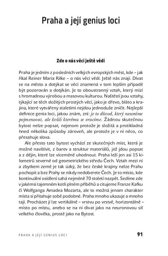 Praha ajejí genius loci                               Zde onás věci ještě vědí           Praha je jedním zposledních ve...