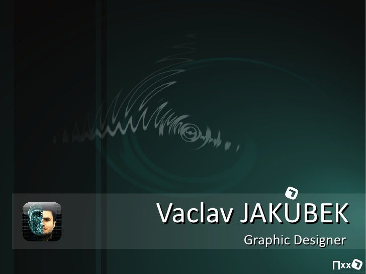 Vaclav JAKUBEK       Graphic Designer