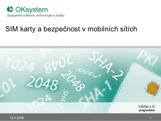 Spojujeme software, technologie a službySIM karty a bezpečnost v mobilních sítích                                         ...