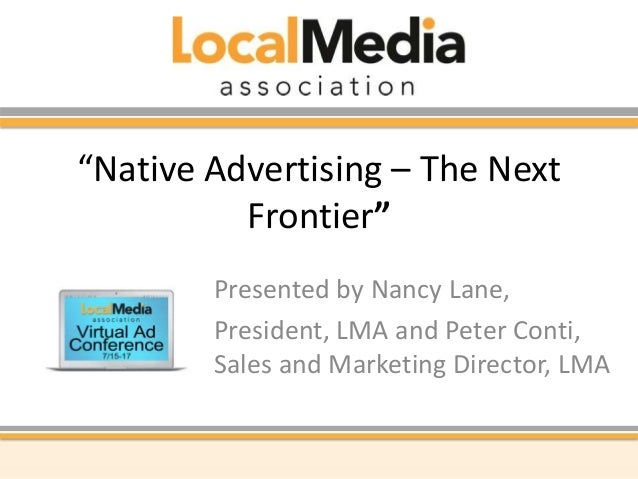"""""""Native Advertising – The Next Frontier"""" Presented by Nancy Lane, President, LMA and Peter Conti, Sales and Marketing Dire..."""
