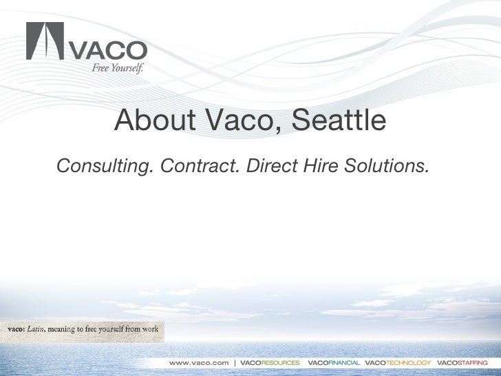 About Vaco, Seattle Consulting. Contract. Direct Hire Solutions.