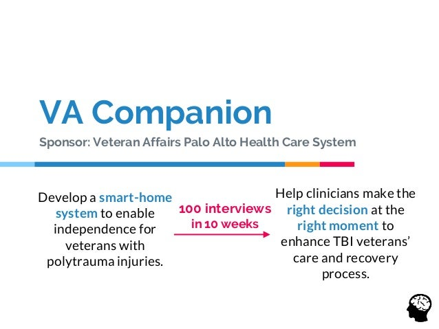 VA Companion Sponsor: Veteran Affairs Palo Alto Health Care System Develop a smart-home system to enable independence for ...