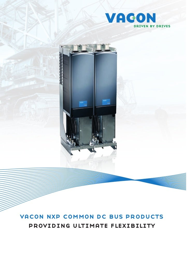 vacon nxp common dc bus products  providing ultimate flexibility