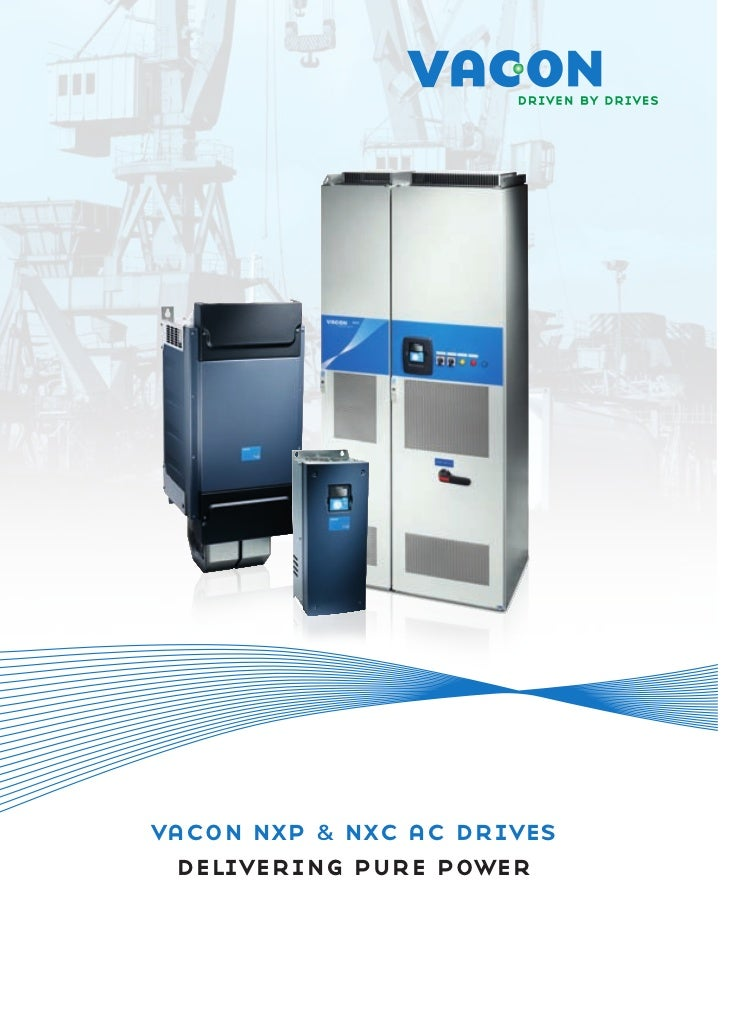vacon nxp & nxc ac drives delivering pure power