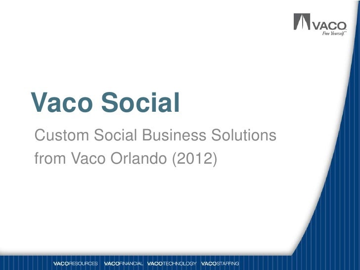 Vaco SocialCustom Social Business Solutionsfrom Vaco Orlando (2012)