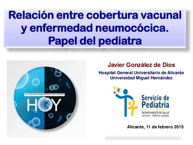 Javier González de Dios Hospital General Universitario de Alicante Universidad Miguel Hernández Relación entre cobertura v...
