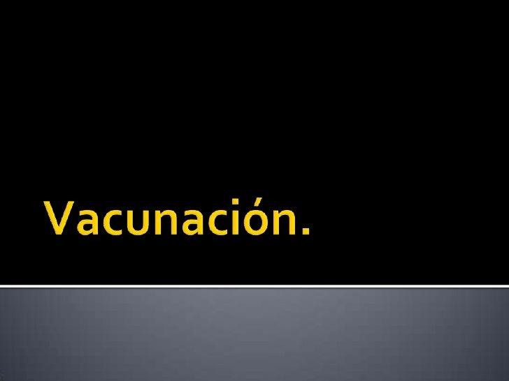 Vacunación.<br />
