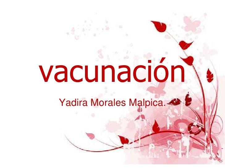 vacunación Yadira Morales Malpica.