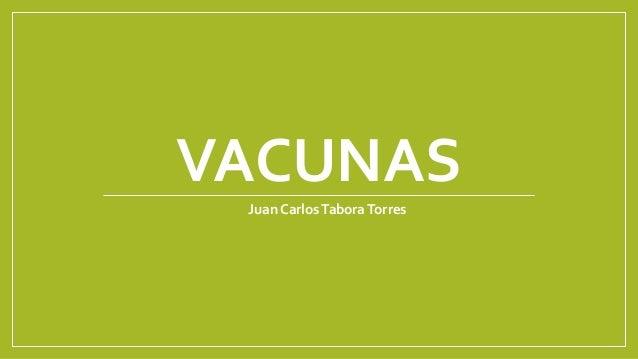 VACUNAS Juan CarlosTaboraTorres