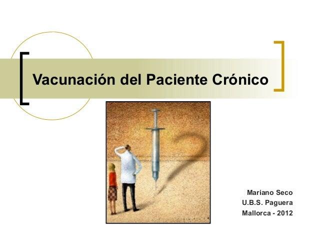 Vacunación del Paciente Crónico                            Mariano Seco                           U.B.S. Paguera          ...