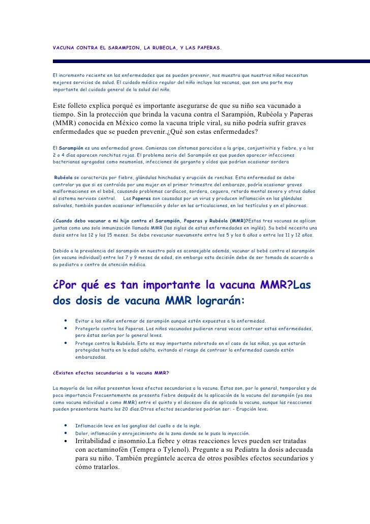 VACUNA CONTRA EL SARAMPION, LA RUBEOLA, Y LAS PAPERAS.     El incremento reciente en las enfermedades que se pueden preven...