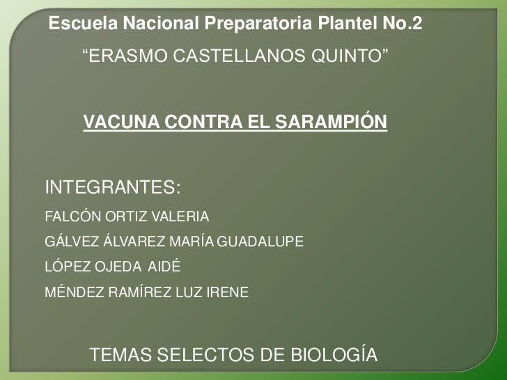 """Escuela Nacional Preparatoria Plantel No.2<br />""""ERASMO CASTELLANOS QUINTO""""<br />VACUNA CONTRA EL SARAMPIÓN<br />INTEGRANT..."""