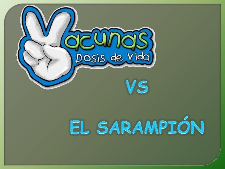 VS <br />EL SARAMPIÓN<br />