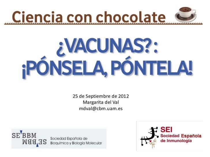 25 de Septiembre de 2012    Margarita del Val   mdval@cbm.uam.es