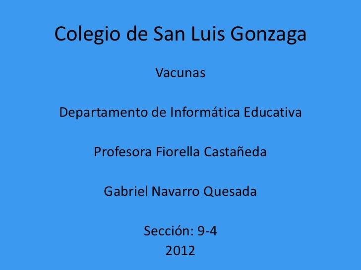 Colegio de San Luis Gonzaga              VacunasDepartamento de Informática Educativa     Profesora Fiorella Castañeda    ...