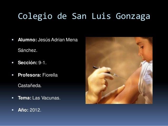 Colegio de San Luis Gonzaga Alumno: Jesús Adrian Mena  Sánchez. Sección: 9-1. Profesora: Fiorella  Castañeda. Tema: La...