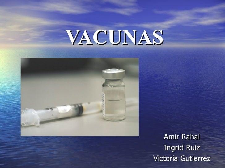 VACUNAS Amir Rahal Ingrid Ruiz Victoria Gutierrez