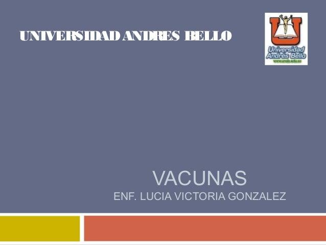 VACUNAS ENF. LUCIA VICTORIA GONZALEZ UNIVERSIDADANDRES BELLO