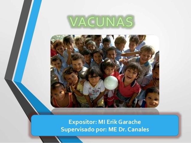 Expositor: MI Erik Garache Supervisado por: ME Dr. Canales