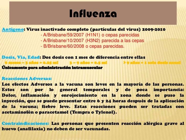 InfluenzaAntígeno: Virus inactivado completo (partículas del virus) 2009-2010                - A/Brisbane/59/2007 (H1N1) o...