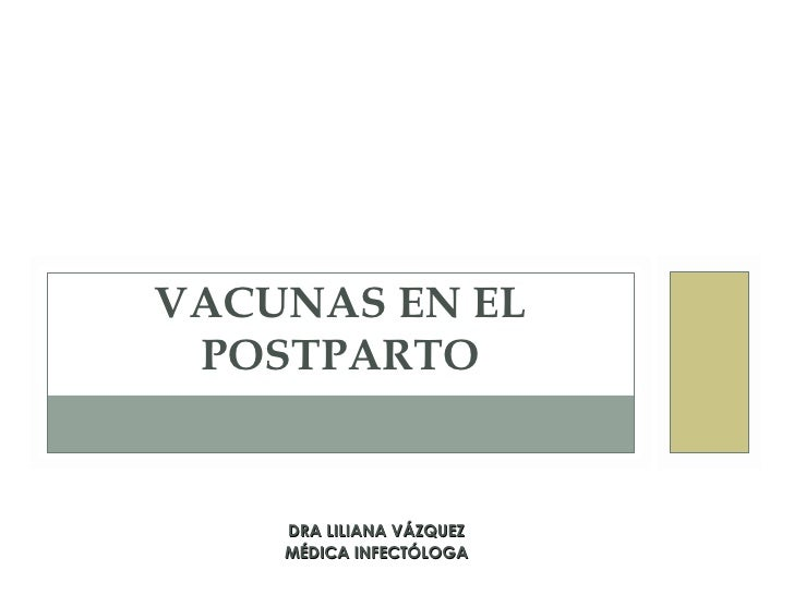 DRA LILIANA VÁZQUEZ MÉDICA INFECTÓLOGA VACUNAS EN EL POSTPARTO