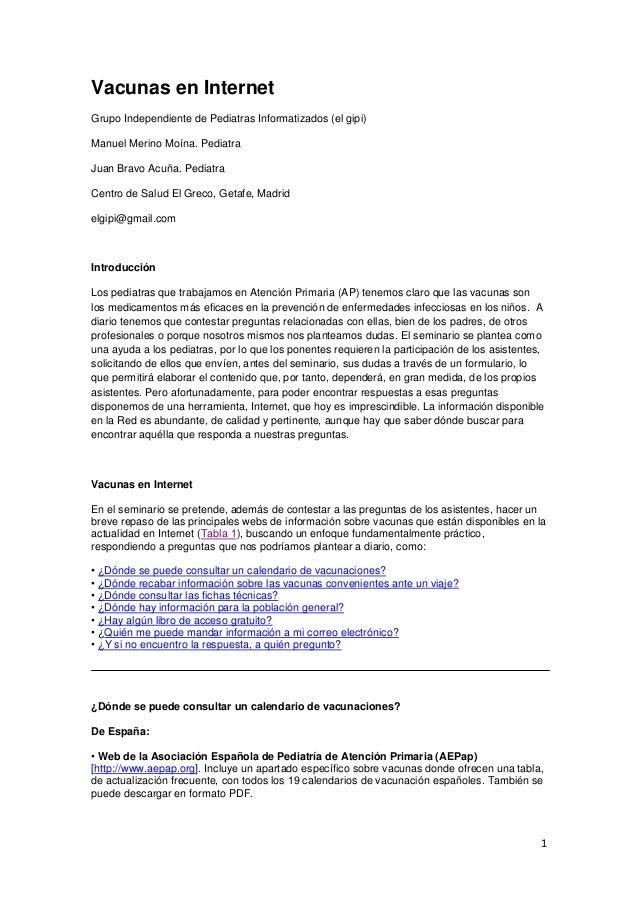 1 Vacunas en Internet Grupo Independiente de Pediatras Informatizados (el gipi) Manuel Merino Moína. Pediatra Juan Bravo A...