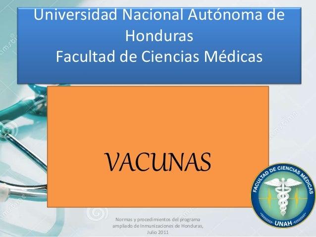 Universidad Nacional Autónoma de Honduras Facultad de Ciencias Médicas Normas y procedimientos del programa ampliado de In...