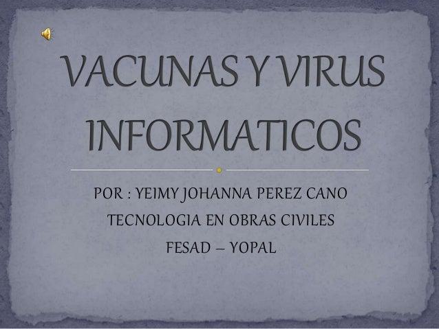 POR : YEIMY JOHANNA PEREZ CANO  TECNOLOGIA EN OBRAS CIVILES  FESAD – YOPAL
