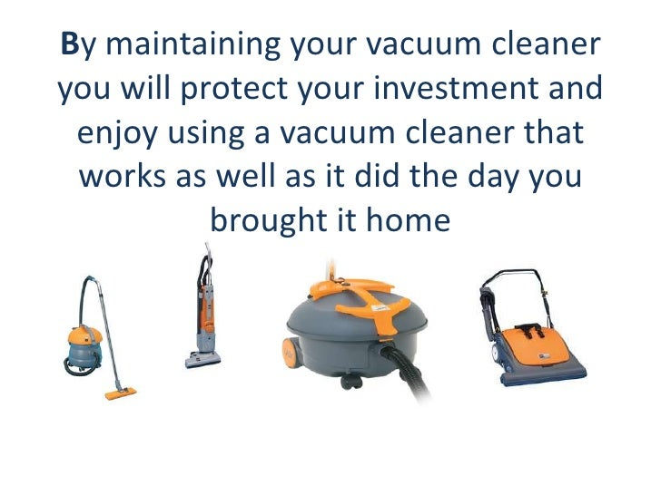 8 By Maintaining Your Vacuum Cleaner