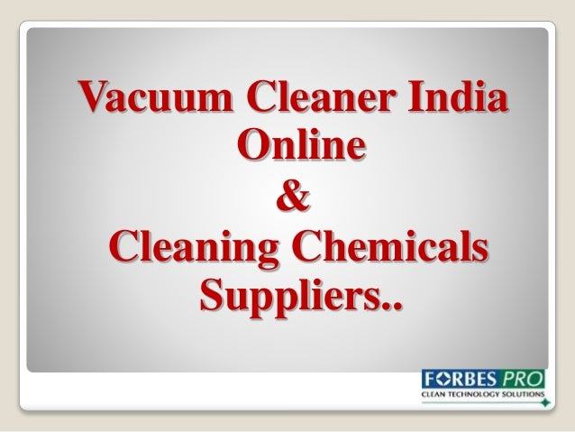 Vacuum Cleaner India Online & Cleaning Chemicals Suppliers..