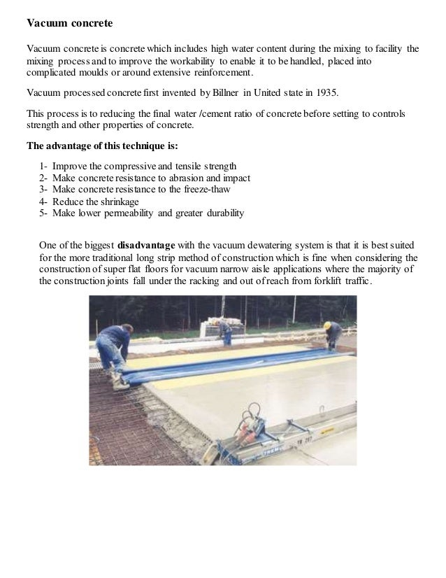 Vacuum concrete Vacuum concrete is concrete which includes high water content during the mixing to facility the mixing pro...