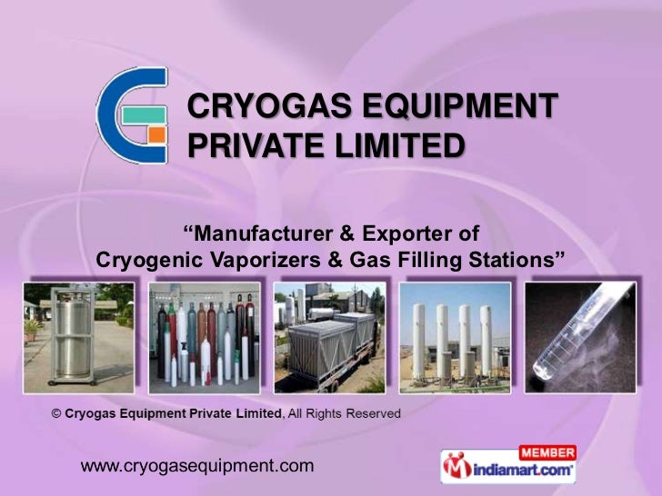 """CRYOGAS EQUIPMENT        PRIVATE LIMITED       """"Manufacturer & Exporter ofCryogenic Vaporizers & Gas Filling Stations"""""""